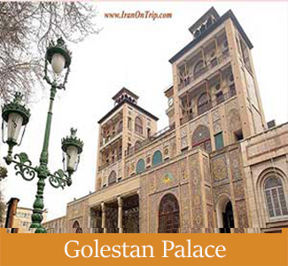 Golestan Palace in Tehran Iran - Iran's Historical Sites in The UNESCO List