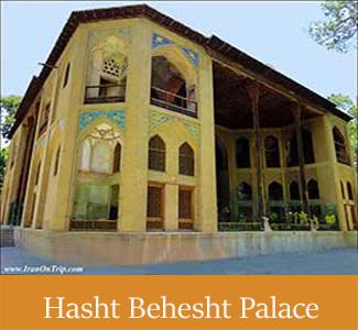 Hasht Behesht Palace in Isfahan - Historical Palaces of Iran