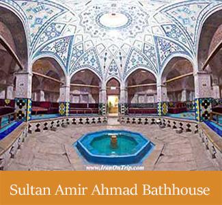 Sultan Amir Ahmad Bathhouse - Historical Bathhouses of Iran