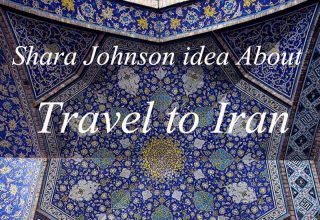Shara Johnson idea About travel to Iran